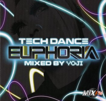 Euphoria - Tech Dance Mixed by Yoji 3CD (2008)