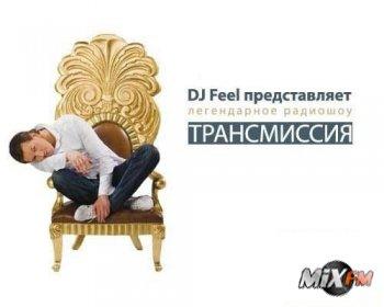 DJ Feel pres. Radioshow Transmissiya