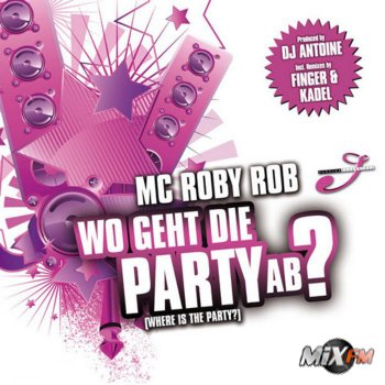 Mc Roby Rob - Where Is The Party (Wo Geht Die Party Ab)