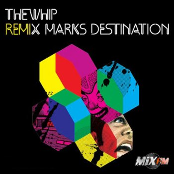 The Whip - Remix Marks Destination