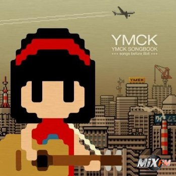 YMCK - YMCK Songbook: Songs Before 8bit