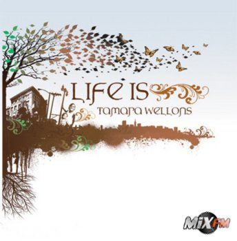 Tamara Wellons - Life Is
