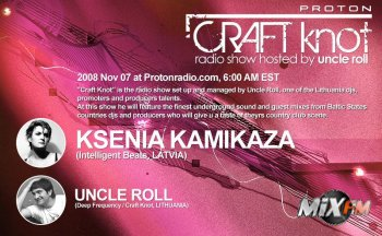 Craft Knot With Uncle Roll And Guest Ksenia Kamizaka at ProtonRadio