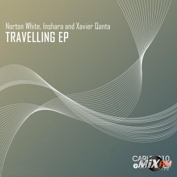Norton White, Inshara And Xavier Qanta - Travelling EP