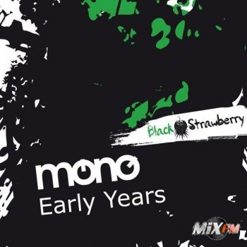 Mono - Early Years