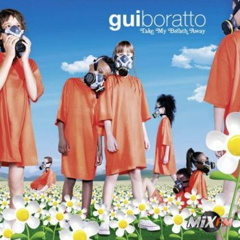 Gui Boratto – Take My Breath Away