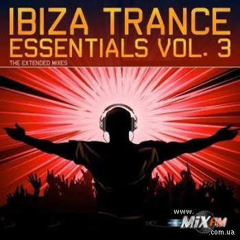 Ibiza Trance Essentials Vol.3 (The Extended Mixes) 2009