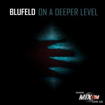 Blufeld - On A Deeper Level. Новый этап в звучании транса.