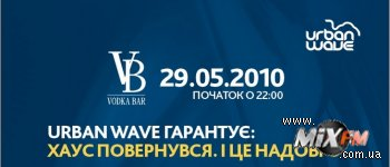 29 мая, Urban Wave. Slava Flash, Kirill Doomski @ Vodka Bar