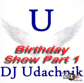 День рождения Dj Udachnik - праздничные выпуски шоу Positive Explosion! Part1