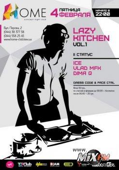 4 февраля, Home Concept Night Club - Lazy Kitchen Vol.1