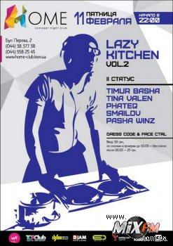 11 февраля, Home Concept Night Club –  Lazy Kitchen Vol.2